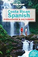 Lonely Planet Costa Rican Spanish Phrasebook  Dictionary