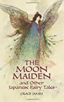 The Moon Maiden and Other Japanese Fairy Tales (Dover Children's Classics)