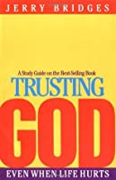 Trusting God: Even When Life Hurts, Study Guide