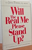 Will the Real Me, Please Stand Up?: Twenty-Five Guidelines for Good Communication