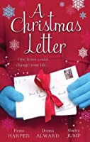 A Christmas Letter: Snowbound in the Earl's Castle / Sleigh Ride with the Rancher / Mistletoe Kisses with the Billionaire
