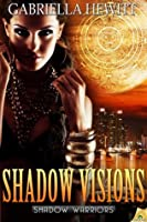 Shadow Visions (Shadow Warriors)