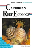 Pisces Guide to Caribbean Reef Ecology