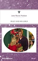 Mills & Boon : Riley And His Girls (Tribute, Texas)