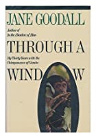 9780140148909 - Through a Window: Thirty Years with the Chimpanzees of Gombe by Jane Goodall