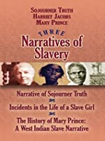 Three Narratives of Slavery (African American)