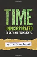 Time, Unincorporated 1: The Doctor Who Fanzine Archives: (Vol. 1: Lance Parkin) (Time, Unincorporated Series)