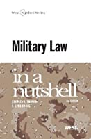 Military Law in a Nutshell, 4th