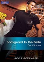 Bodyguard To The Bride (Intrigue)