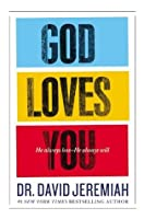 God Loves You: He Always Has--He Always Will
