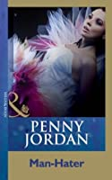 Man-Hater (Mills & Boon Modern) (Penny Jordan Collection)