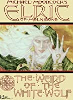 Elric: The Weird of the White Wolf