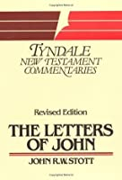 The Letters of John: (Tyndale New Testament Commentaries)