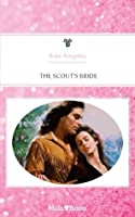 Mills & Boon : The Scout's Bride