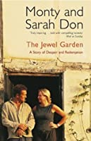 The Jewel Garden A Story Of Despair And Redemption By border=
