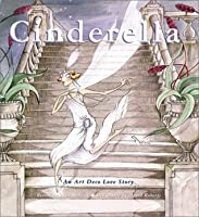 Cinderella: An Art Deco Love Story