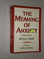 The Meaning of Anxiety, Revised Edition
