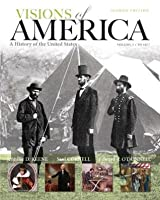 Visions of America: A History of the United States, Volume 1 (2nd Edition)
