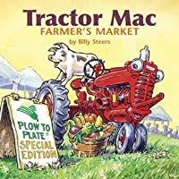 Tractor Mac: Farmer's Market: Plow to Plate