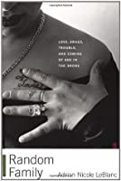 Random Family: Love, Drugs, Trouble, and Coming of Age in the Bronx