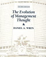 the book the evolution of management thought Buy the evolution of management thought 4th edition by daniel a wren (isbn: 9780471021278) from amazon's book store everyday low prices and free delivery on eligible orders everyday low prices and free delivery on eligible orders.