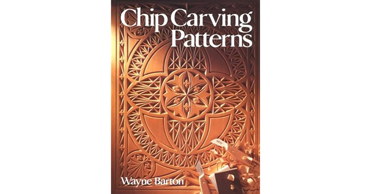Chip carving patterns by wayne barton — reviews