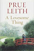 A Lovesome Thing: A Novel