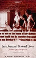 Jane Austen's Textual Lives: From Aeschylus to Bollywood