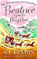 Beatrice Goes to Brighton (Travelling Matchmaker, #4)