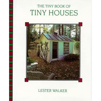 the tiny book of tiny houses by lester walker  reviews, tiny houses book lester walker, tiny houses de lester walker, tiny houses lester walker