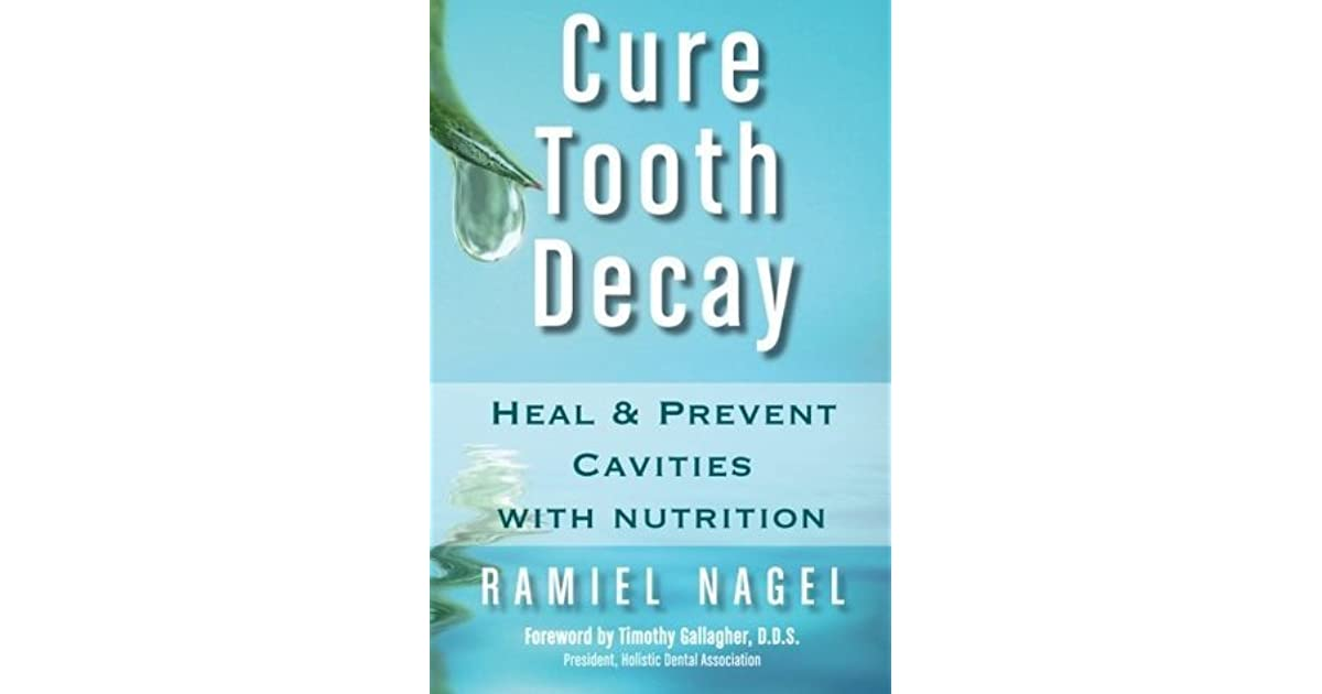 ramiel nagel cure tooth decay pdf