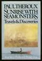 Sunrise with Seamonsters: Travels & Discoveries, 1964-1984