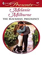 The Blackmail Pregnancy (Harlequin Presents)