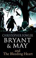 Bryant & May and The Bleeding Heart (Bryant & May, #11)