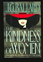 The Kindness of Women (Empire of the Sun, #2)