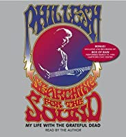 Searching for the Sound: My Life in the Grateful Dead