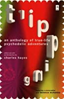 Tripping: An Anthology of True-Life Psychedelic Adventures (Compass)