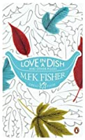 Love in a Dish and Other Pieces (Great Food)