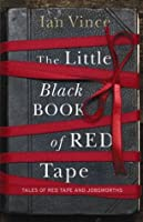 The Little Black Book Of Red Tape: Great British Bureaucracy