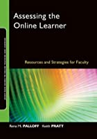Assessing the Online Learner: Resources and Strategies for Faculty (Jossey-Bass Guides to Online Teaching and Learning)
