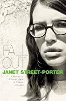 Fall Out: A Memoir of Friends Made and Friends Unmade