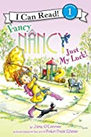 Fancy Nancy: Just My Luck!: I Can Read Level 1 (I Can Read Book 1)