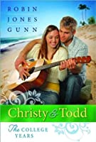 Until Tomorrow/As You Wish/I Promise (Christy and Todd: The College Years 1-3)