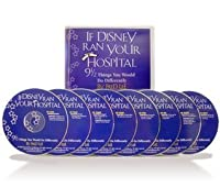 If Disney Ran Your Hospital: 9 1/2 Things You Would Do Differently