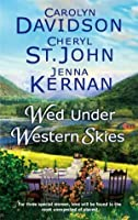 Wed Under Western Skies: Abandoned \ Almost a Bride \ His Brother's Bride (The Copper Creek Brides #2.5) (Harlequin Historical, #799)