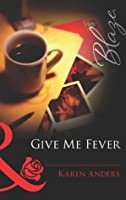 Give Me Fever (Mills & Boon Blaze) (Red Letter Nights - Book 1)