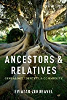 Ancestors and Relatives:Genealogy, Identity, and Community