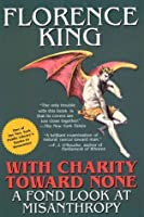 With Charity Toward None: A Fond Look At Misanthropy