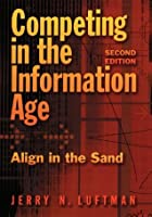 Competing in the Information Age: Align in the Sand