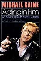 Acting in Film: An Actor's Take on Movie Making: Cloth Book